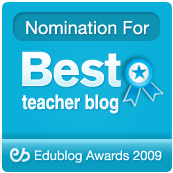 Best Teacher Blog Nominee, 2009 Edublog Awards