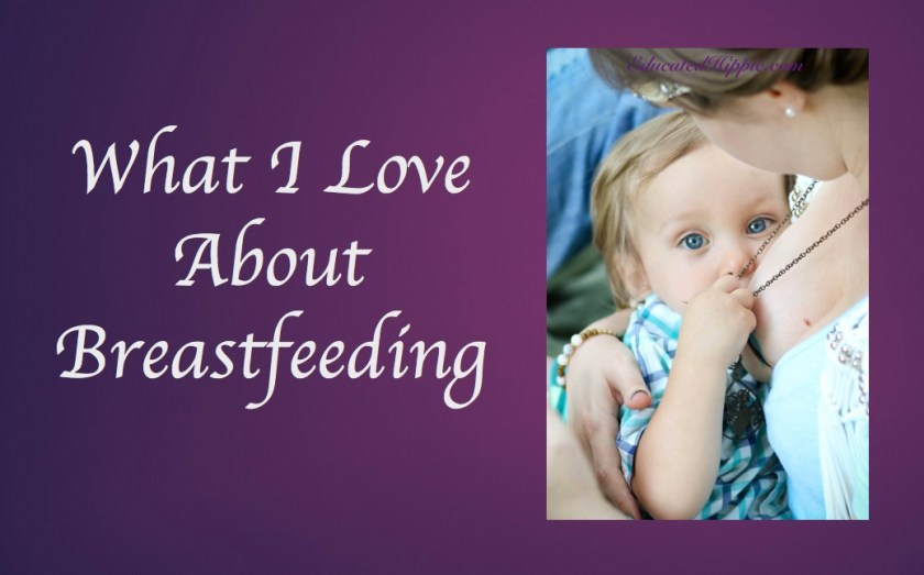 What I Love About Breastfeeding