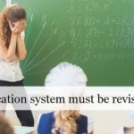 why education system must be revised ASAP