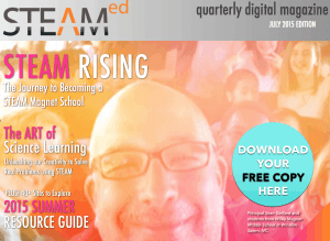 July 2015 STEAM Education Magazine