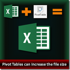 pivot table increase file size