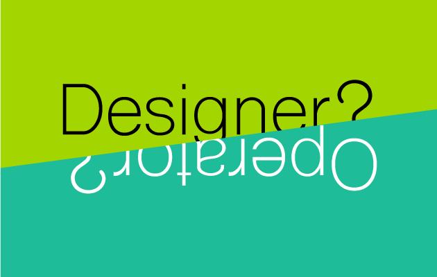 グラフィックデザイナーなら意識したい、オペーレーターとデザイナーの違い