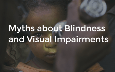 Myths about Blindness and Visual Impairment