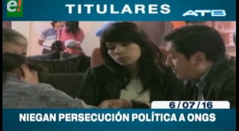 Titulares de TV: Gobierno niega persecución política a ONG's
