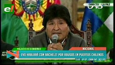 Evo ofrece diálogo a Chile y buscará comunicarse con la presidenta Bachelet