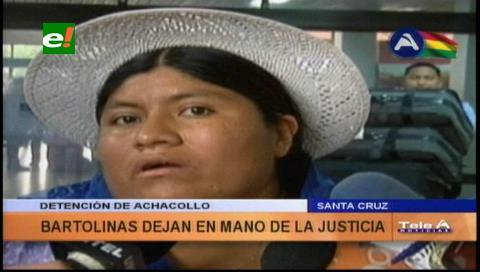Bartolinas dejan en manos de la justicia la detención de Nemesia Achacollo