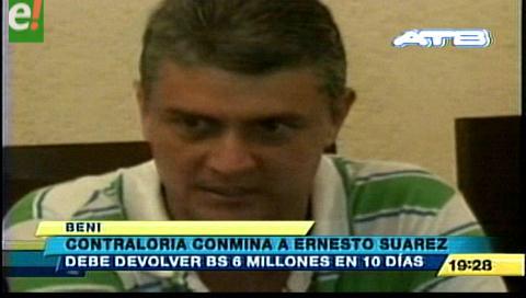 Ernesto Suárez debe devolver al Estado Bs. 6 millones en 10 días