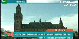 Titulares de TV: Bolivia debe entregar réplica ante La Haya en marzo del 2017