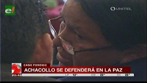 Achacollo decide quedarse en el penal de Miraflores para asumir su defensa en caso Fondo Indígena