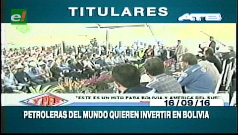 Titulares de TV: Gobierno asegura que las petroleras del Mundo quieren invertir en Bolivia