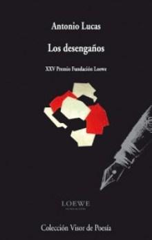 Antonio Lucas_Poeta_Periodista cultura_Los desengaños_Premio Loewe_Nada Personal_El Club del Escenario