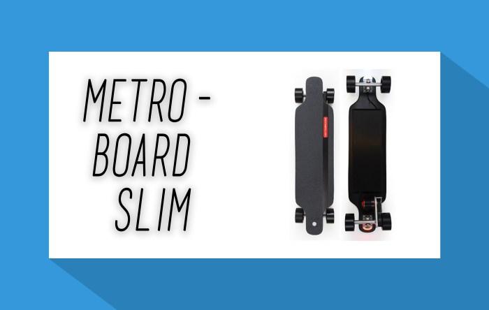 Metroboard Slim - Elektro Skateboard - elektrisches Skateboard - Elektro Skateboards - elektrische Skateboards - eboard - eskateboard