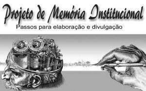 Projeto de Memória Institucional