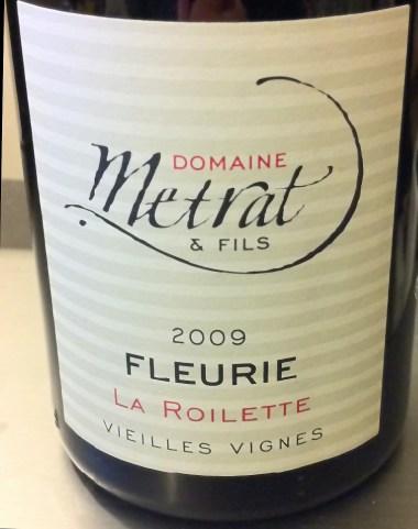 Fleurie la Roilette Vieilles Vignes 2009, Domaine Metrat & Fils