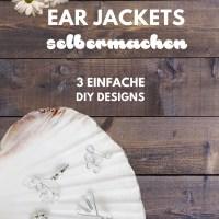 DIY Ear Jackets   3 einfache Designs zum selbermachen
