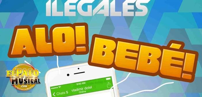 ElpaloMusical: ilegales – Alo Bebe