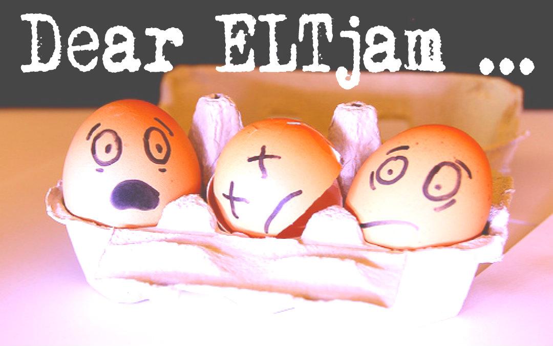 Dear ELTjam …