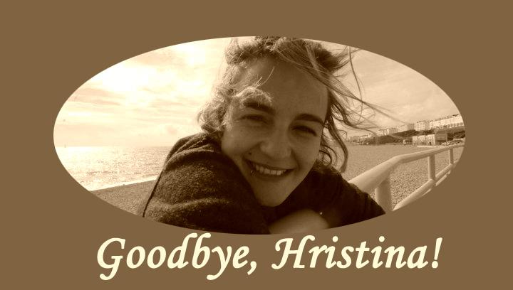 Goodbye, Hristina!