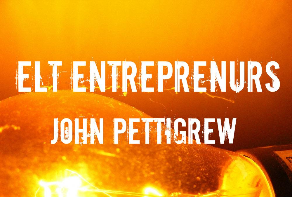 ELT Entrepreneurs – John Pettigrew
