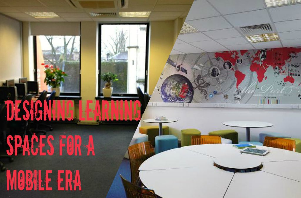 Designing learning spaces for a mobile era