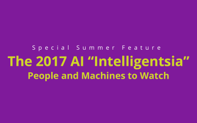 """The AI """"Intelligentsia"""". The People and Machines to Watch"""