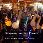 Belgrave Lantern Parade - Artist & Workshop Facilitator