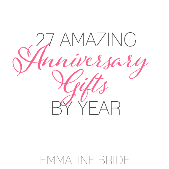 27 Amazing Anniversary Gifts by Year via Emmaline Bride http://emmalinebride.com/gifts/anniversary-gifts-by-year/