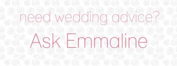 Need Wedding Advice?  Ask Emmaline