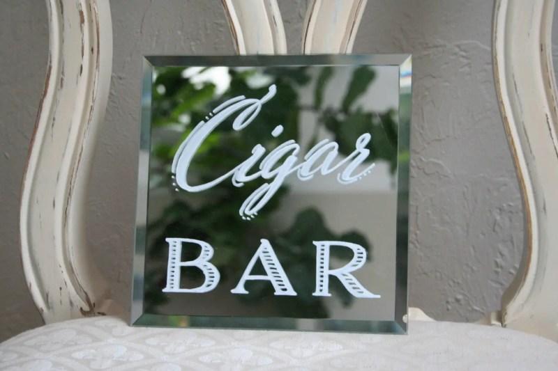 cigar bar mirror sign   http://emmalinebride.com/decor/wedding-mirror-signs/