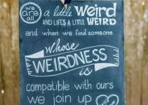 weirdness wedding sign