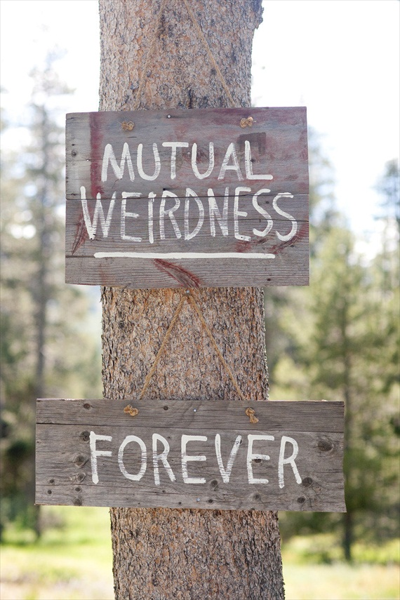 mutual weirdness forever via 7 Wood Wedding Signs You'll Want to Steal