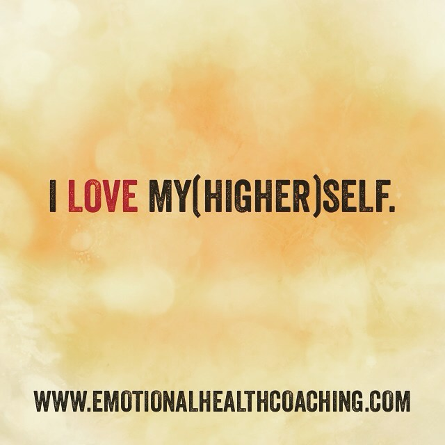 i love myself and my higher self quote from emotional health coaching dot com