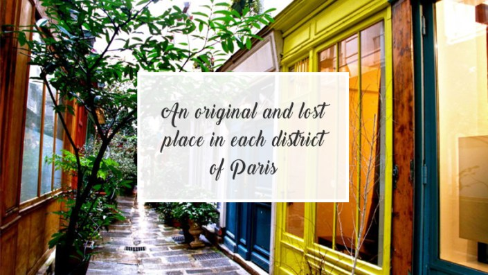 An original and lost place in each district of Paris