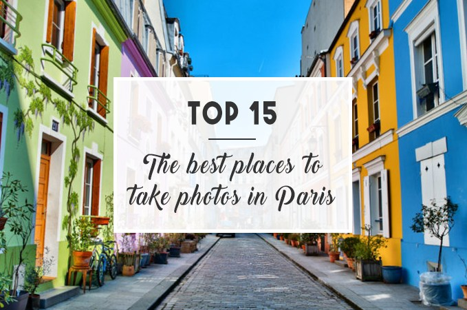 TOP 15: The best places to take photos in Paris