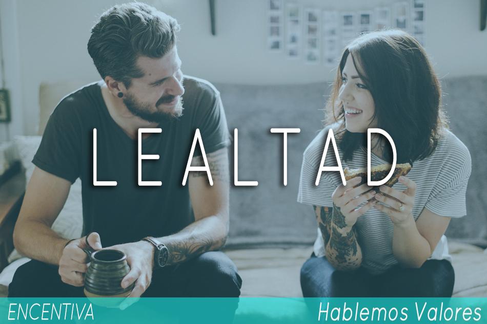 lealtad-hablemos-valores