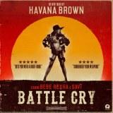 Havana Brown Feat Bebe Rexha - Battle Cry