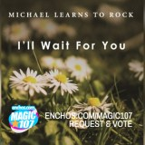 Michael Learns To Rock - Ill Wait For You