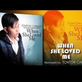 tonton cabiles when she loved me