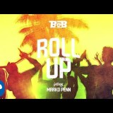 Roll Up feat Marko Penn – BoB, Marko Penn (New Music Released)