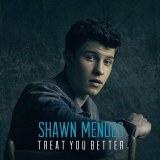 Shawn Mendes - Treat You Better (New Single)