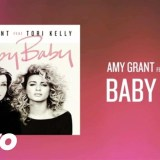 Baby Baby – Amy Grant, Tori Kelly (New Music)