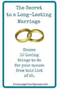 The Secret to a Long Lasting Marriage choose 10 loving things to do for your spouse from this list of 25