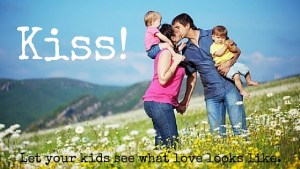 kiss let your kids see what love looks like