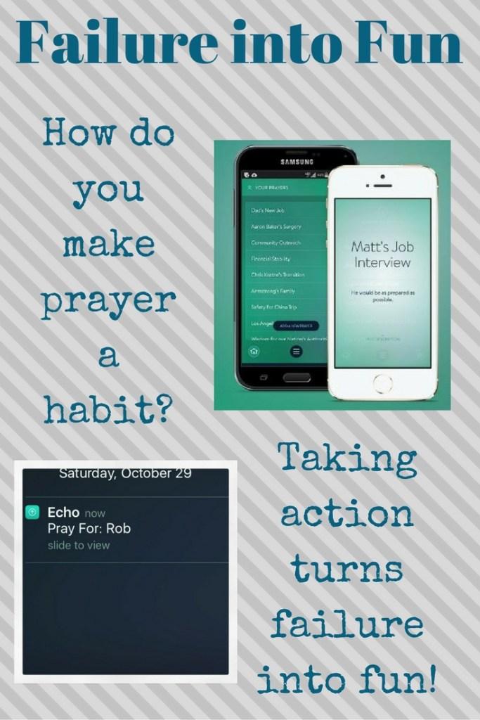 failure into fun - take action to make prayer a ha
