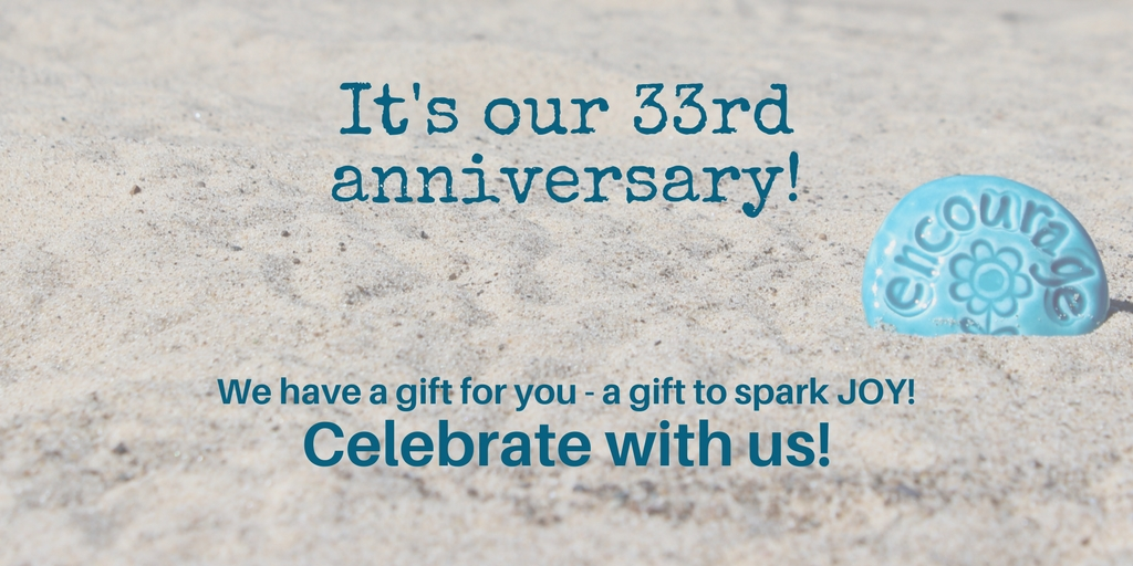 Consider JOY? Well… It's our 33rd anniversary and we want to give you a gift!