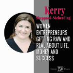 Women Entrepreneurs Getting Raw and Real About Life, Money & Success