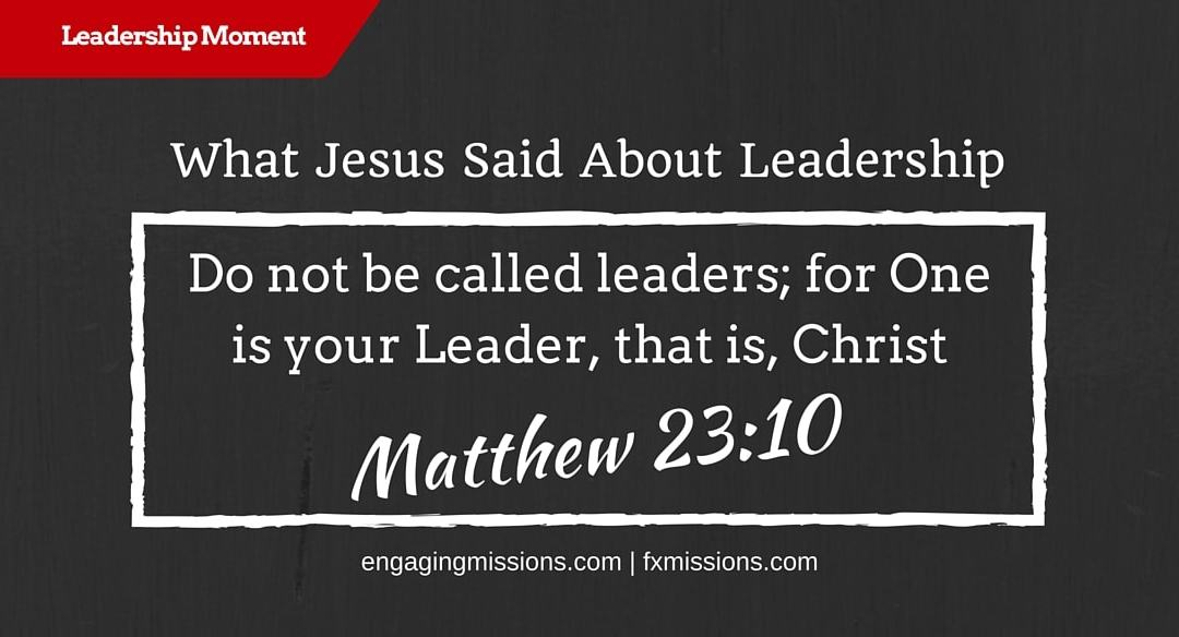 What Jesus Said About Leadership – Foundational Missions Leadership Moment # 36
