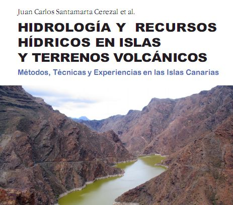 """""""HIDROLOGÍA Y RECURSOS HÍDRICOS EN ISLAS Y TERRENOS VOLCÁNICOS. Métodos, Técnicas y Experiencias en las Islas Canarias"""", de Juan Carlos Santamarta et al."""