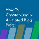 How to create visually animated and sticky blog posts!