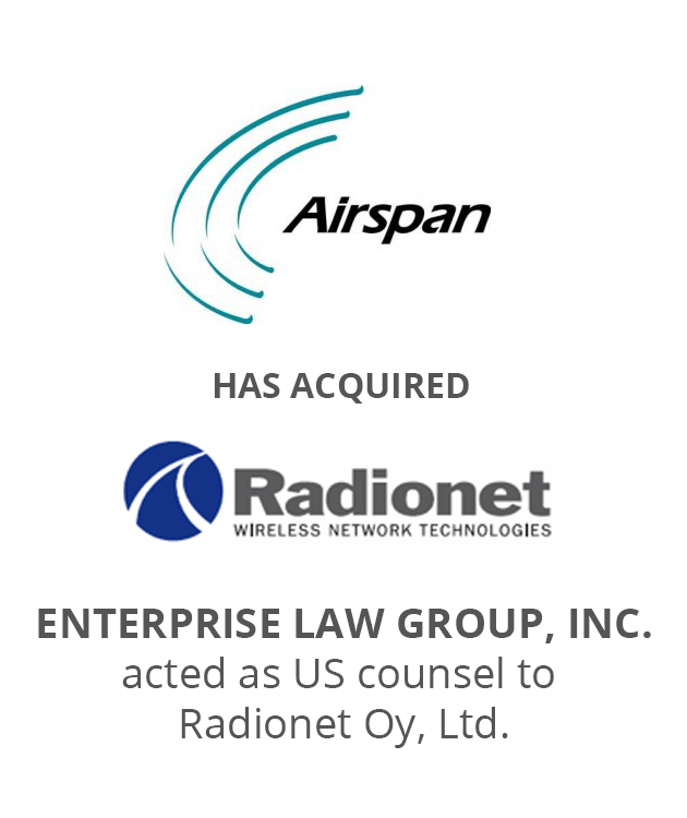 Airspan has acquired Radionet. Enterprise Law Group, Inc. acted as US counsel to Radionet Oy, Ltd.